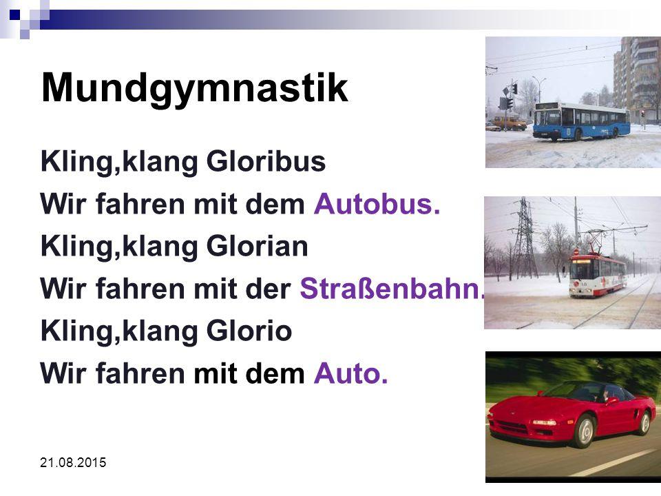 Mundgymnastik Kling,klang Gloribus Wir fahren mit dem Autobus.