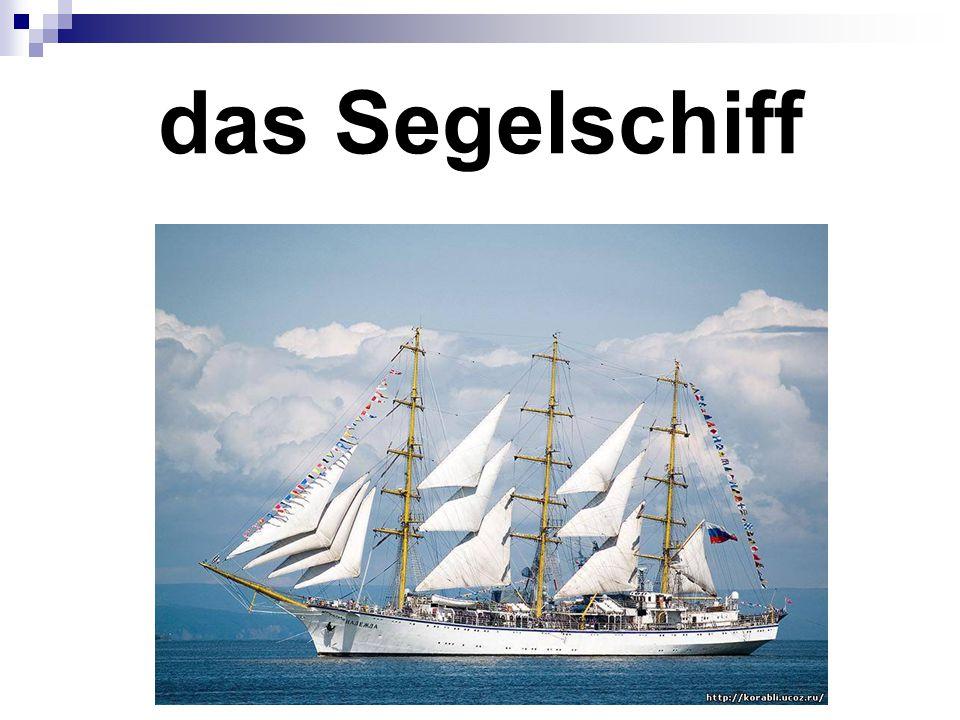 das Segelschiff