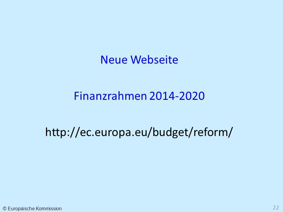 Neue Webseite Finanzrahmen 2014-2020 http://ec.europa.eu/budget/reform/