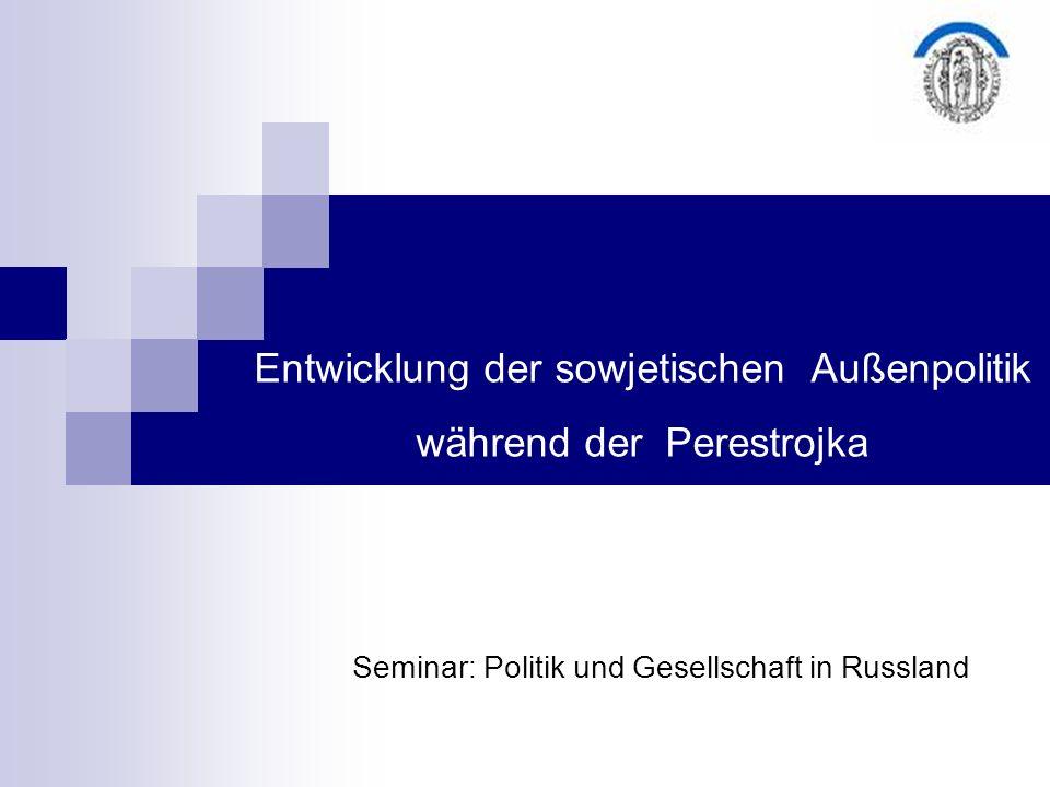Entwicklung der sowjetischen Außenpolitik während der Perestrojka