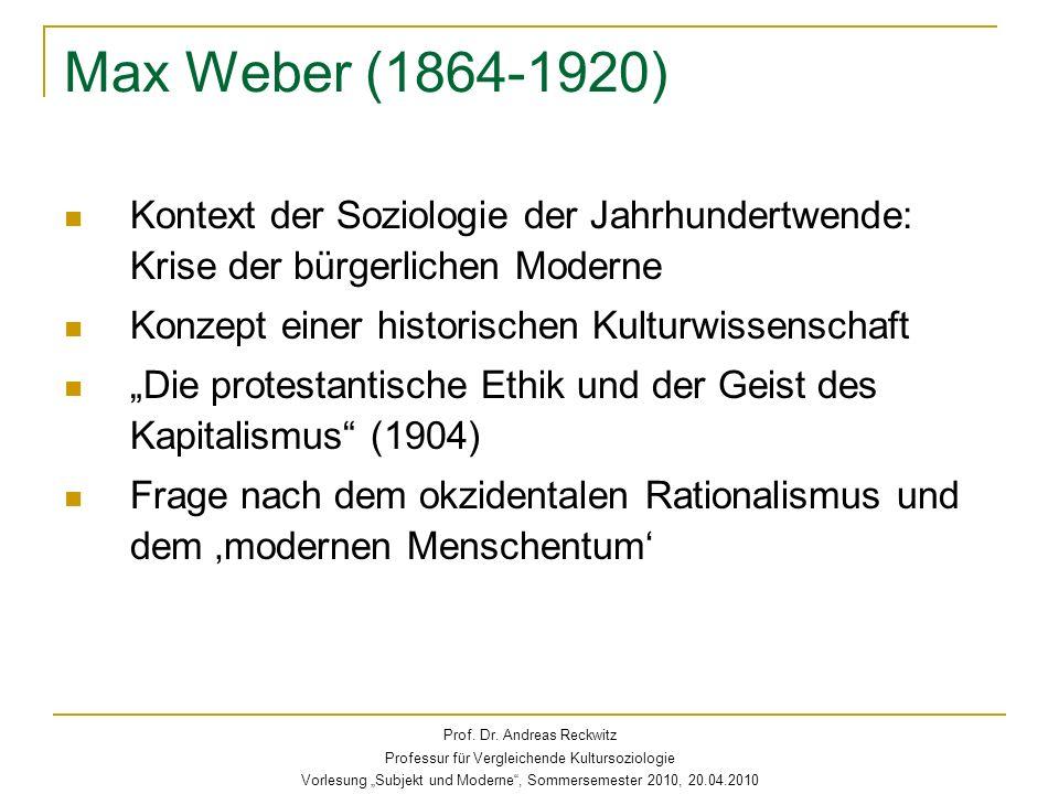 Max Weber (1864-1920) Kontext der Soziologie der Jahrhundertwende: Krise der bürgerlichen Moderne. Konzept einer historischen Kulturwissenschaft.