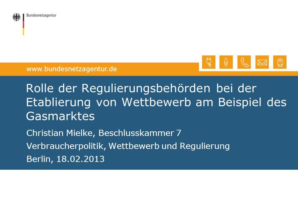 Bundesnetzagentur 27.03.2017. Rolle der Regulierungsbehörden bei der Etablierung von Wettbewerb am Beispiel des Gasmarktes.