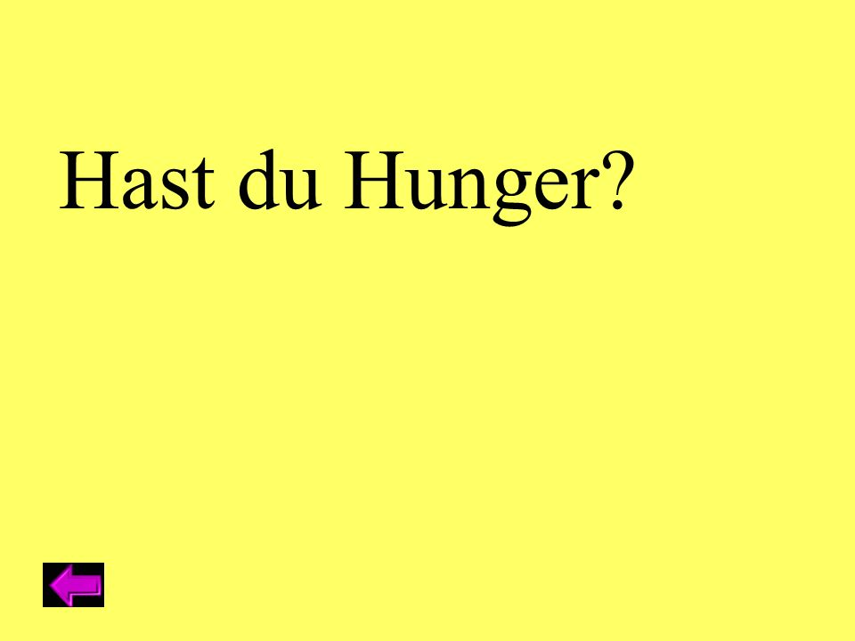 Hast du Hunger