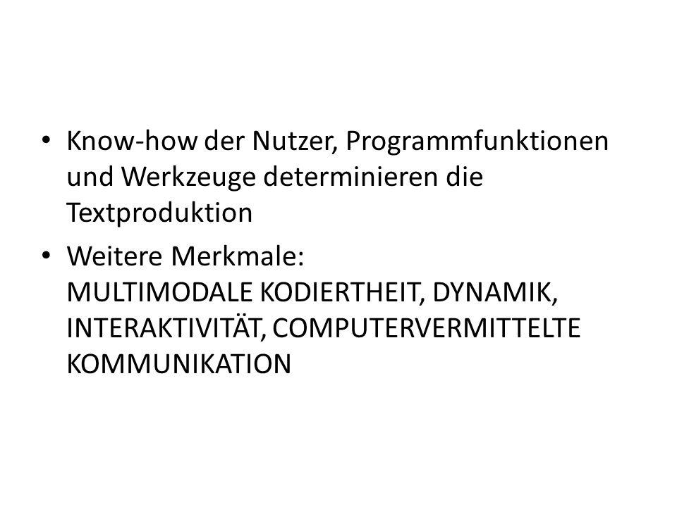 Know-how der Nutzer, Programmfunktionen und Werkzeuge determinieren die Textproduktion