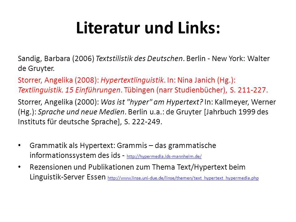 Literatur und Links: Sandig, Barbara (2006) Textstilistik des Deutschen. Berlin - New York: Walter de Gruyter.