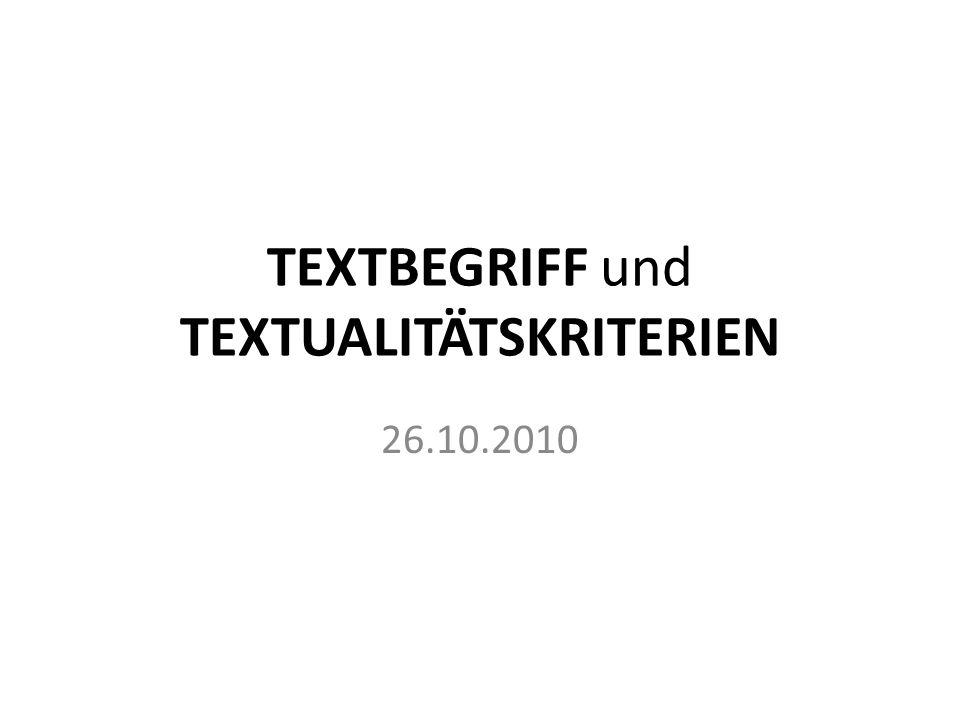 TEXTBEGRIFF und TEXTUALITÄTSKRITERIEN