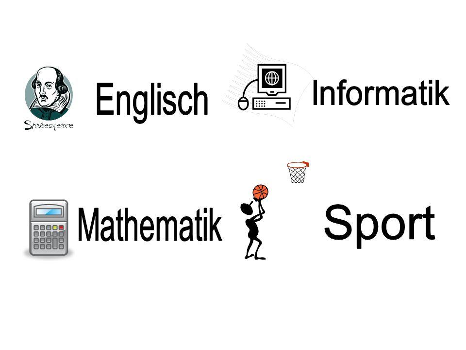 Informatik Englisch Sport Mathematik