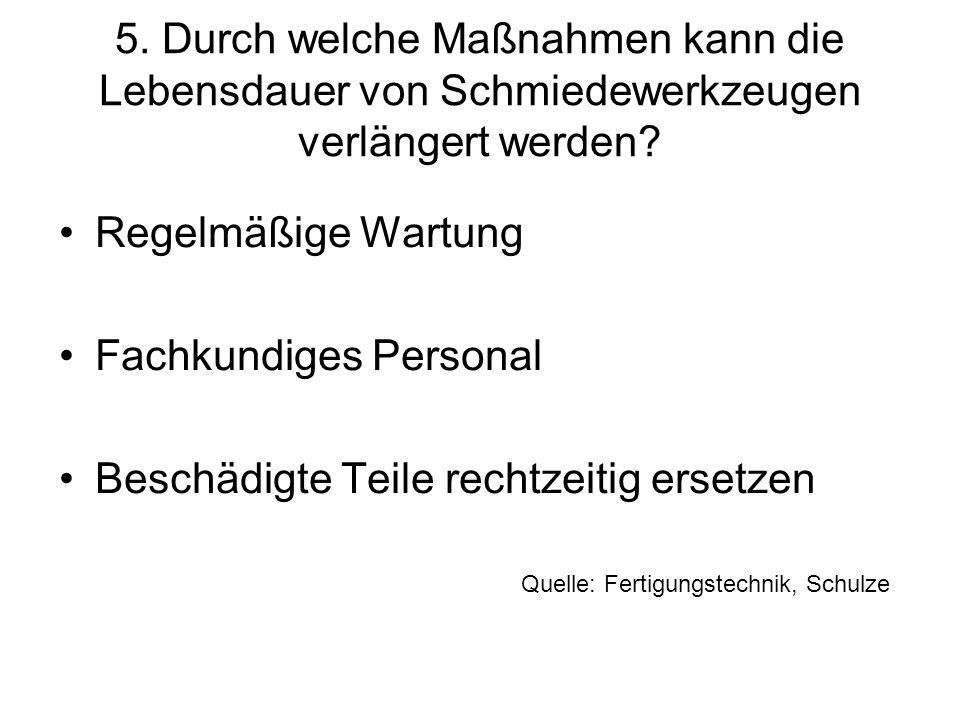Quelle: Fertigungstechnik, Schulze