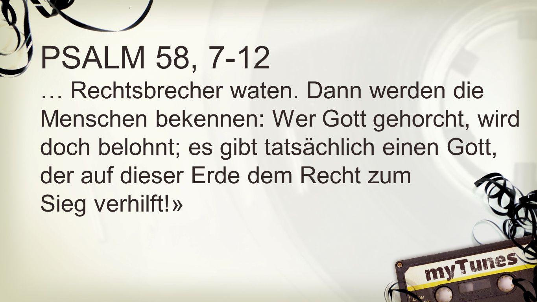 Psalm 58, 7-12 b PSALM 58, 7-12.