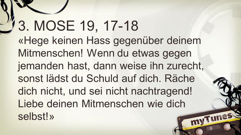 3. Mose 19, 17-18 3. MOSE 19, 17-18.