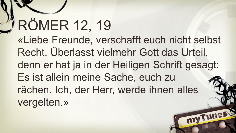 Römer 12,, 19 RÖMER 12, 19.