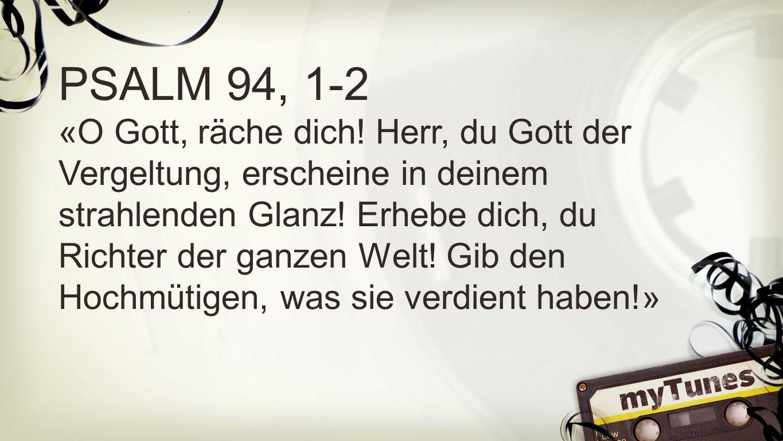 Psalm 94, 1-2 PSALM 94, 1-2.