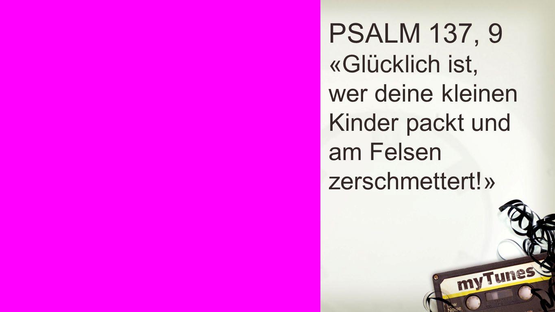 Psalm 137, 9 PSALM 137, 9.