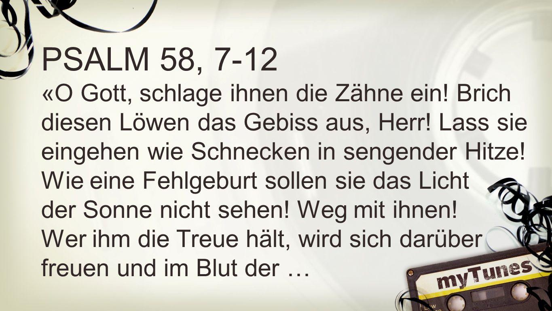 Psalm 58, 7-12 a PSALM 58, 7-12.
