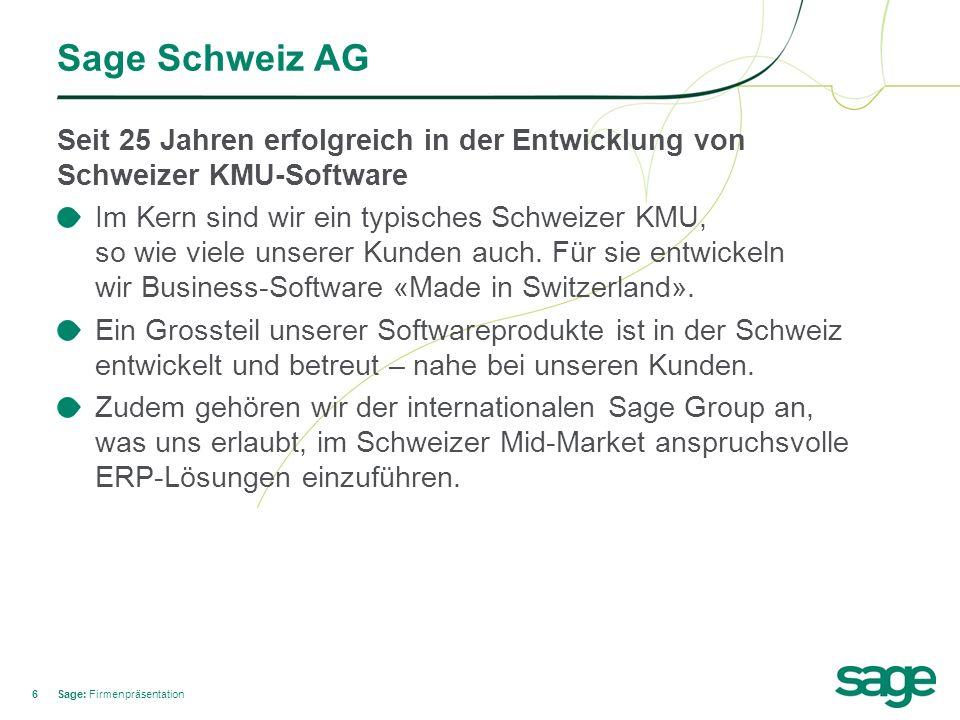 Sage Schweiz AG Seit 25 Jahren erfolgreich in der Entwicklung von Schweizer KMU-Software.