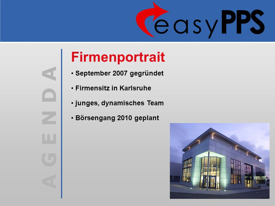 Firmenportrait September 2007 gegründet Firmensitz in Karlsruhe