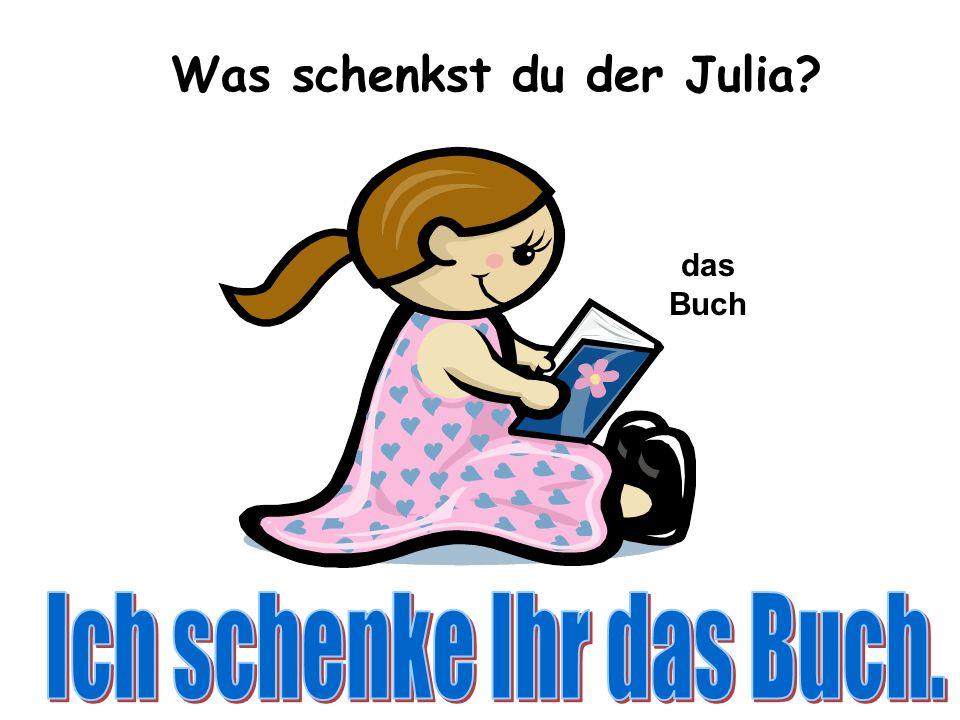 Was schenkst du der Julia