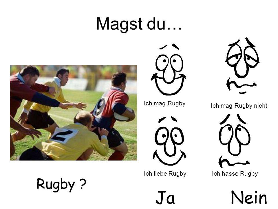 Magst du… Ja Nein Rugby Ich mag Rugby Ich mag Rugby nicht