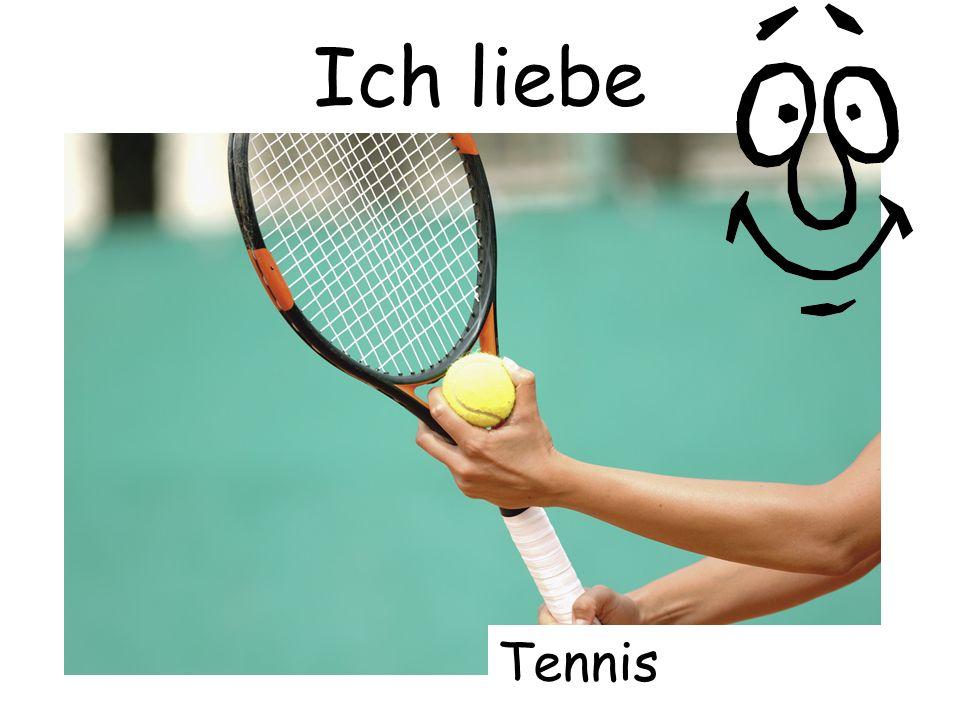Ich liebe Tennis