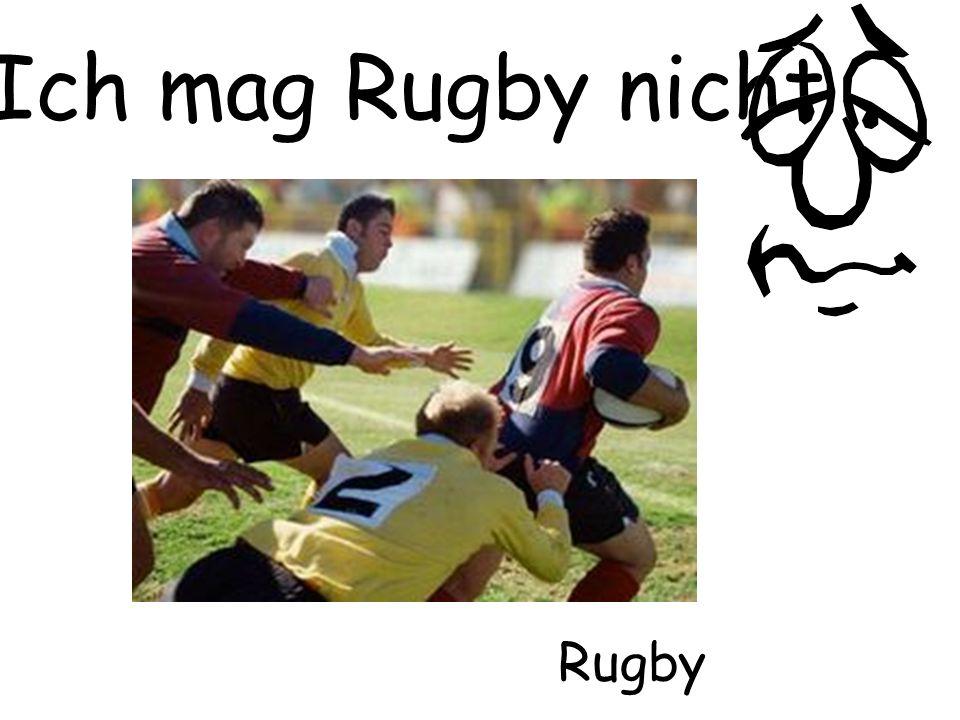 Ich mag Rugby nicht Rugby
