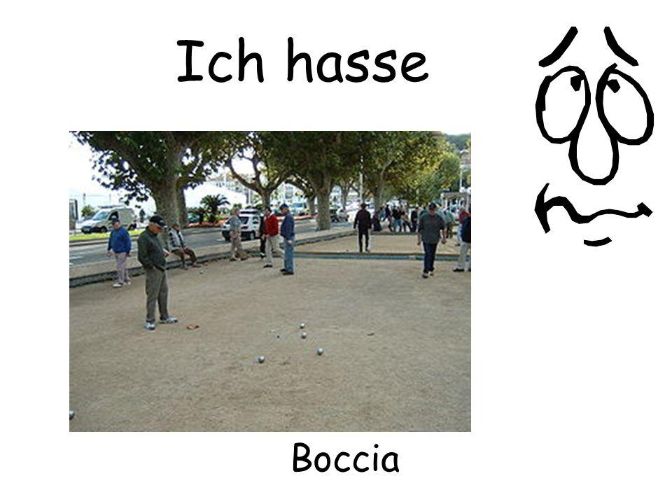 Ich hasse Boccia