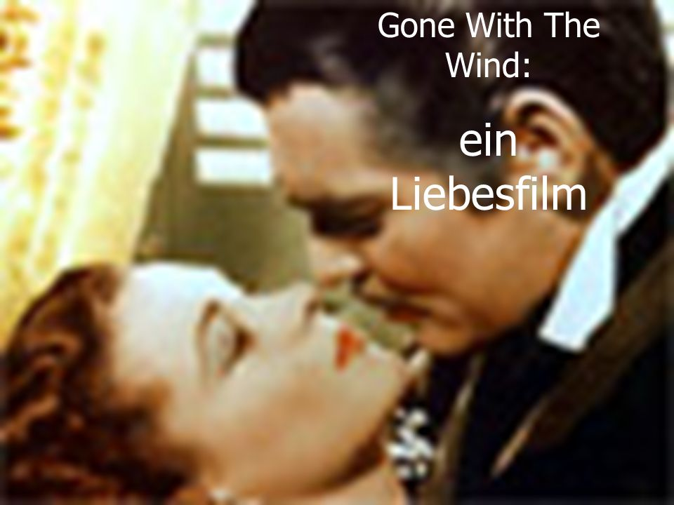 Gone With The Wind: ein Liebesfilm