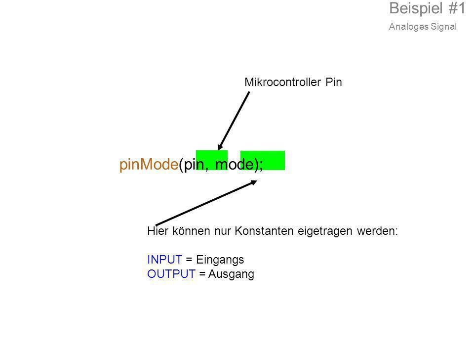 Beispiel #1 pinMode(pin, mode); Mikrocontroller Pin