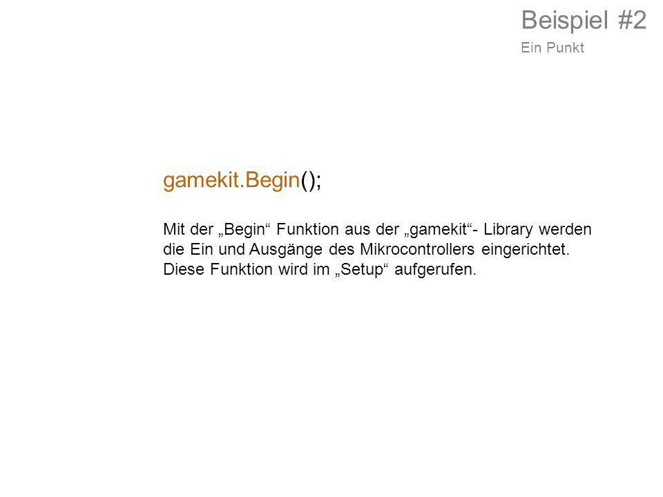 Beispiel #2 gamekit.Begin();