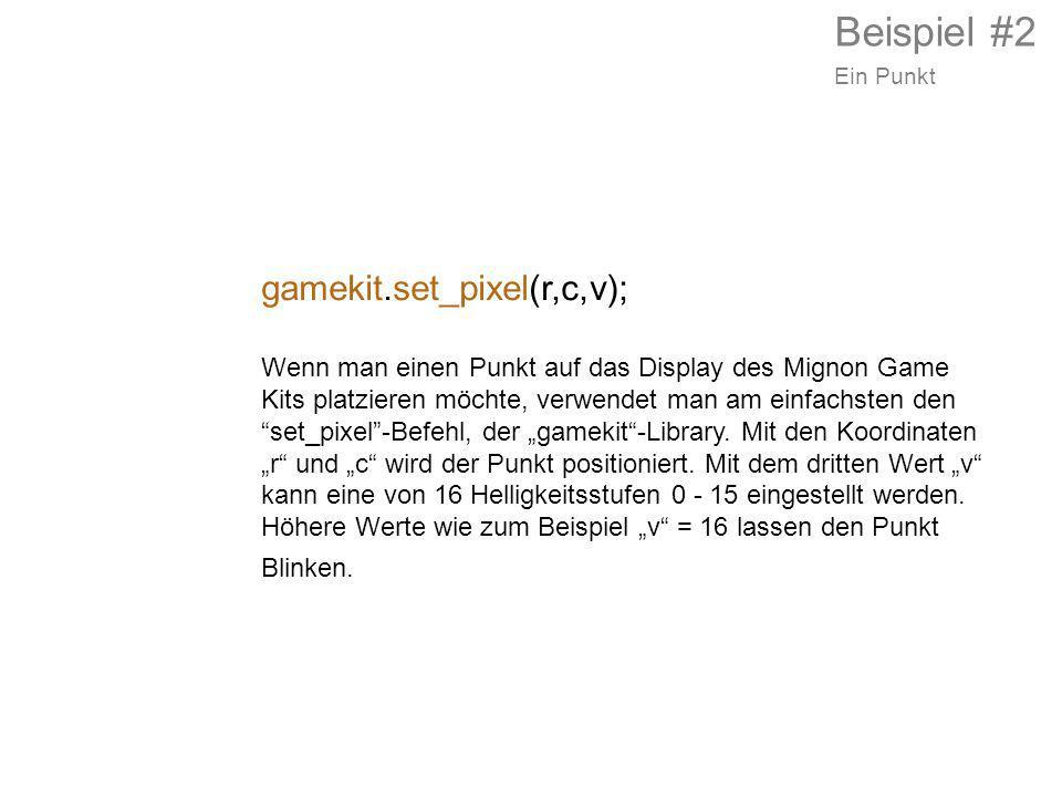 Beispiel #2 gamekit.set_pixel(r,c,v);