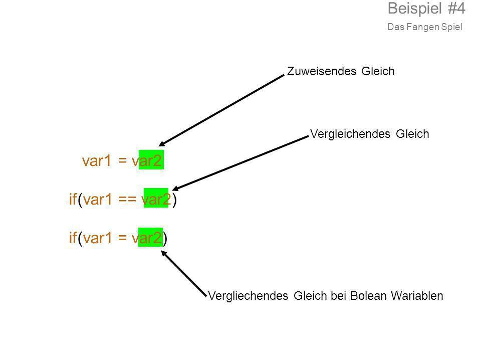 Beispiel #4 var1 = var2 if(var1 == var2) if(var1 = var2)