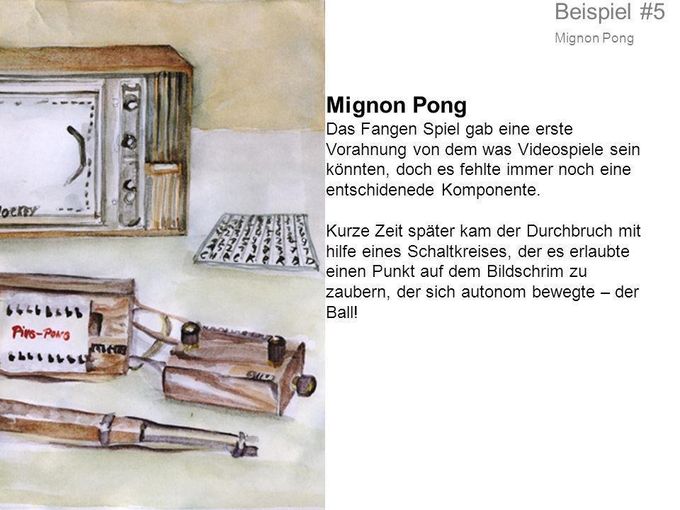 Beispiel #5 Mignon Pong. Mignon Pong.