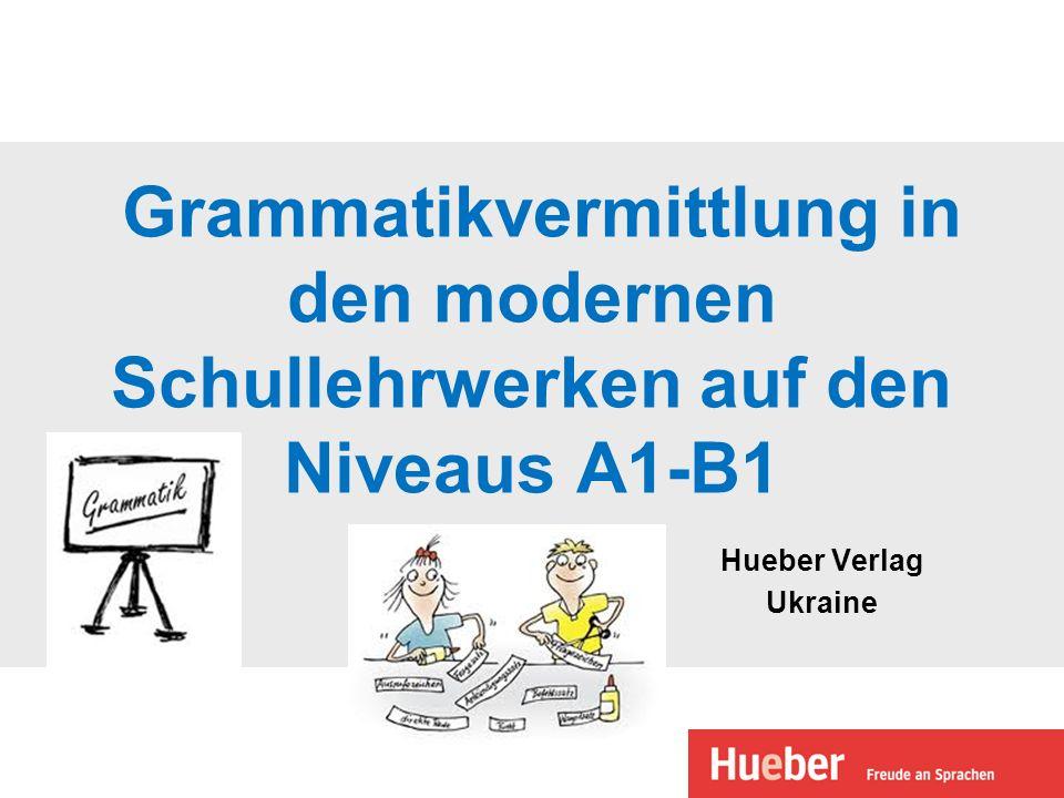 Grammatikvermittlung in den modernen Schullehrwerken auf den Niveaus A1-B1