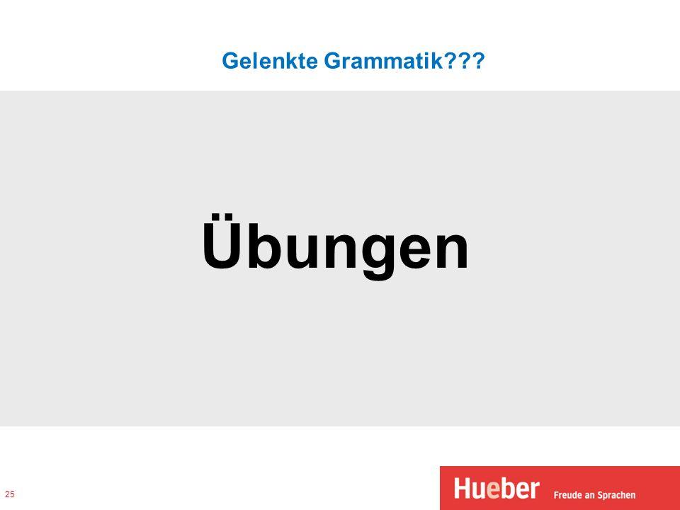 Gelenkte Grammatik Übungen