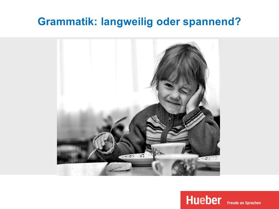 Grammatik: langweilig oder spannend