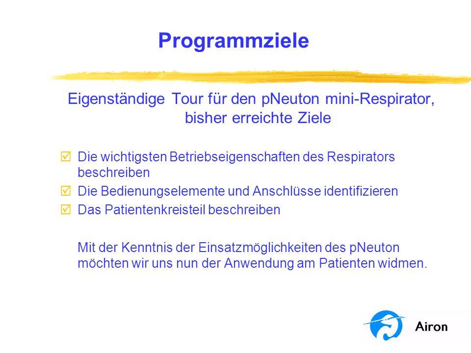 Programmziele Eigenständige Tour für den pNeuton mini-Respirator, bisher erreichte Ziele.