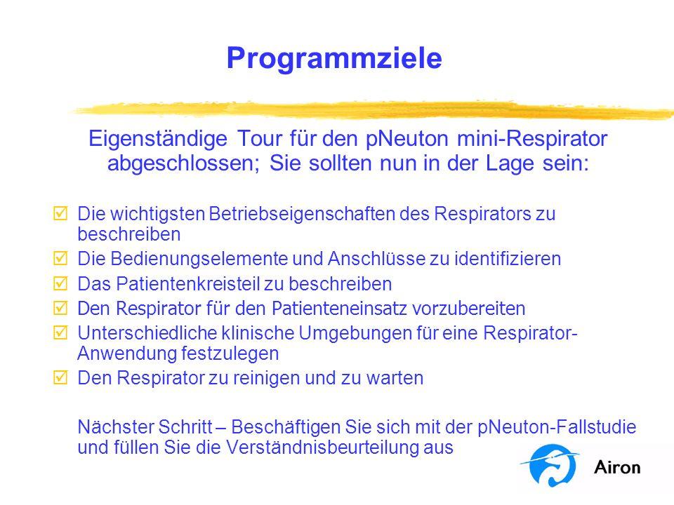 Programmziele Eigenständige Tour für den pNeuton mini-Respirator