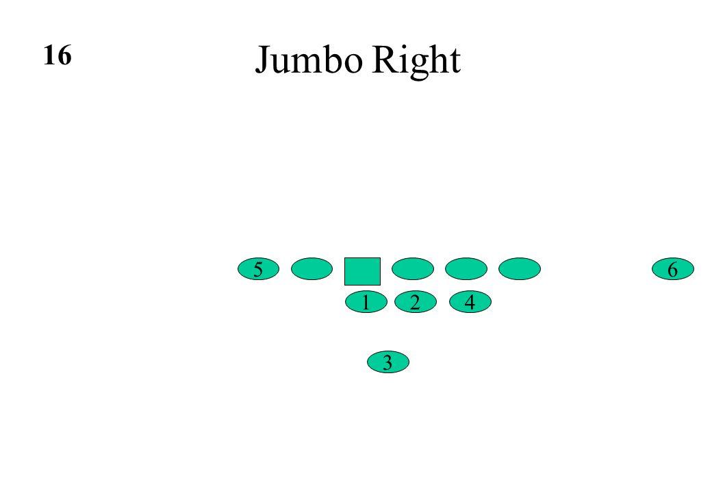 Jumbo Right 16 5 6 1 2 4 3
