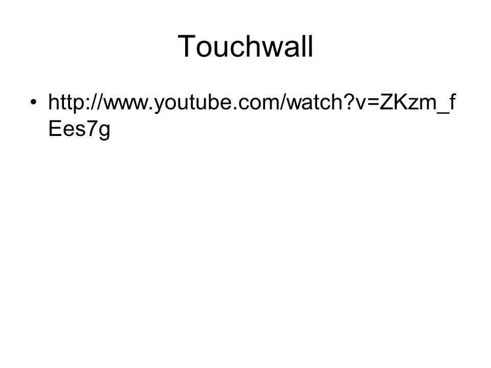 Touchwall http://www.youtube.com/watch v=ZKzm_fEes7g