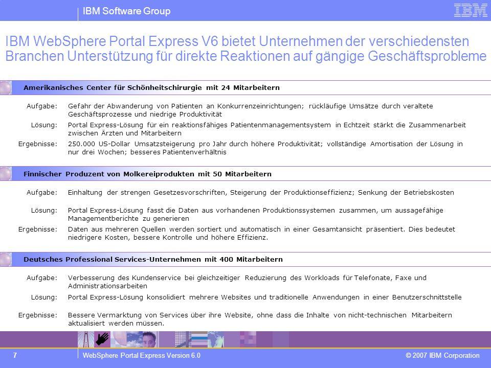 IBM WebSphere Portal Express V6 bietet Unternehmen der verschiedensten Branchen Unterstützung für direkte Reaktionen auf gängige Geschäftsprobleme