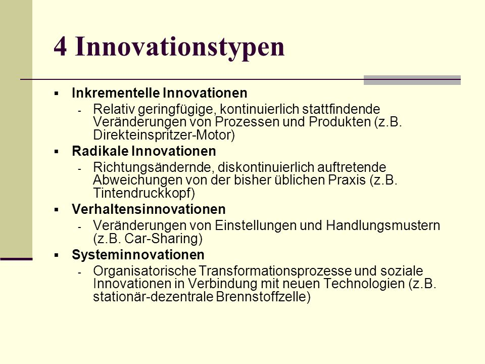 4 Innovationstypen Inkrementelle Innovationen