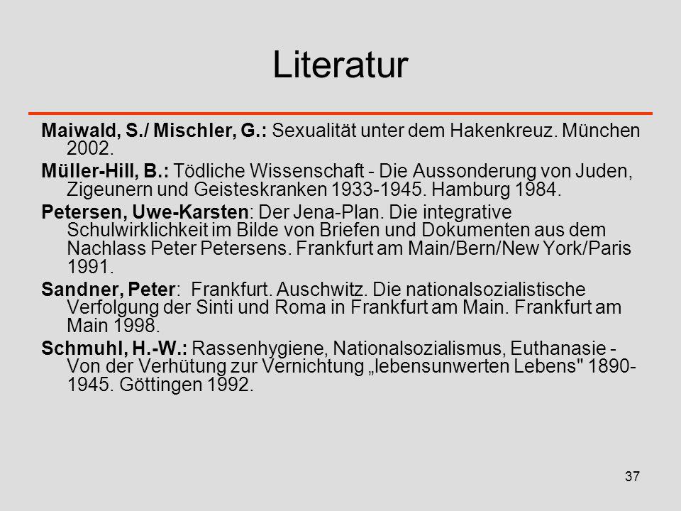 Literatur Maiwald, S./ Mischler, G.: Sexualität unter dem Hakenkreuz. München 2002.