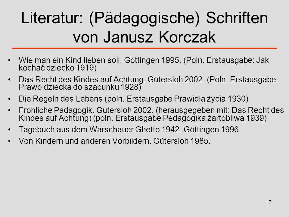 Literatur: (Pädagogische) Schriften von Janusz Korczak