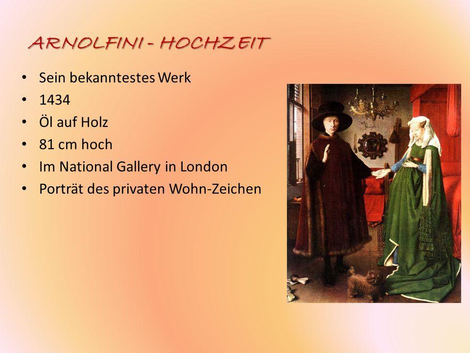 ARNOLFINI - HOCHZEIT Sein bekanntestes Werk 1434 Öl auf Holz