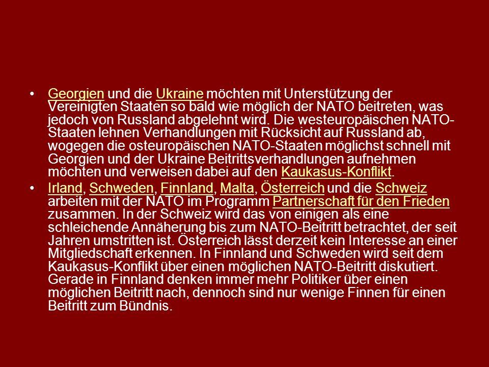 Georgien und die Ukraine möchten mit Unterstützung der Vereinigten Staaten so bald wie möglich der NATO beitreten, was jedoch von Russland abgelehnt wird. Die westeuropäischen NATO-Staaten lehnen Verhandlungen mit Rücksicht auf Russland ab, wogegen die osteuropäischen NATO-Staaten möglichst schnell mit Georgien und der Ukraine Beitrittsverhandlungen aufnehmen möchten und verweisen dabei auf den Kaukasus-Konflikt.