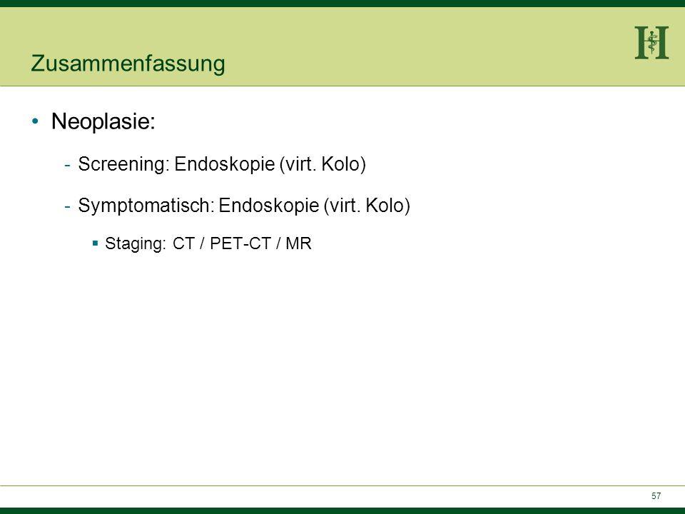 Zusammenfassung Neoplasie: Screening: Endoskopie (virt. Kolo)