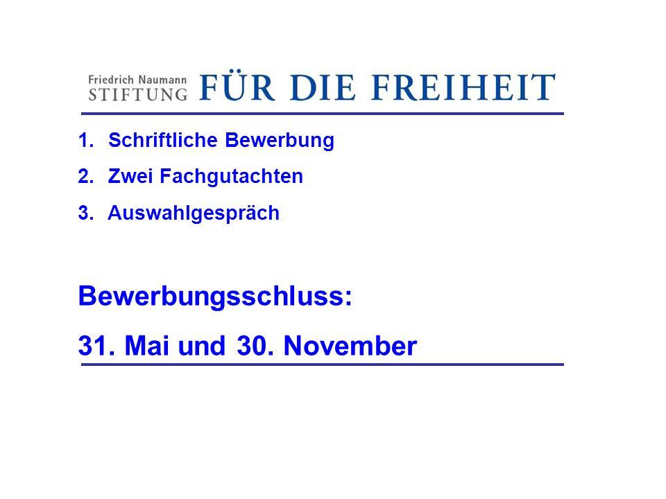 Bewerbungsschluss: 31. Mai und 30. November Friedrich-Naumann-Stiftung