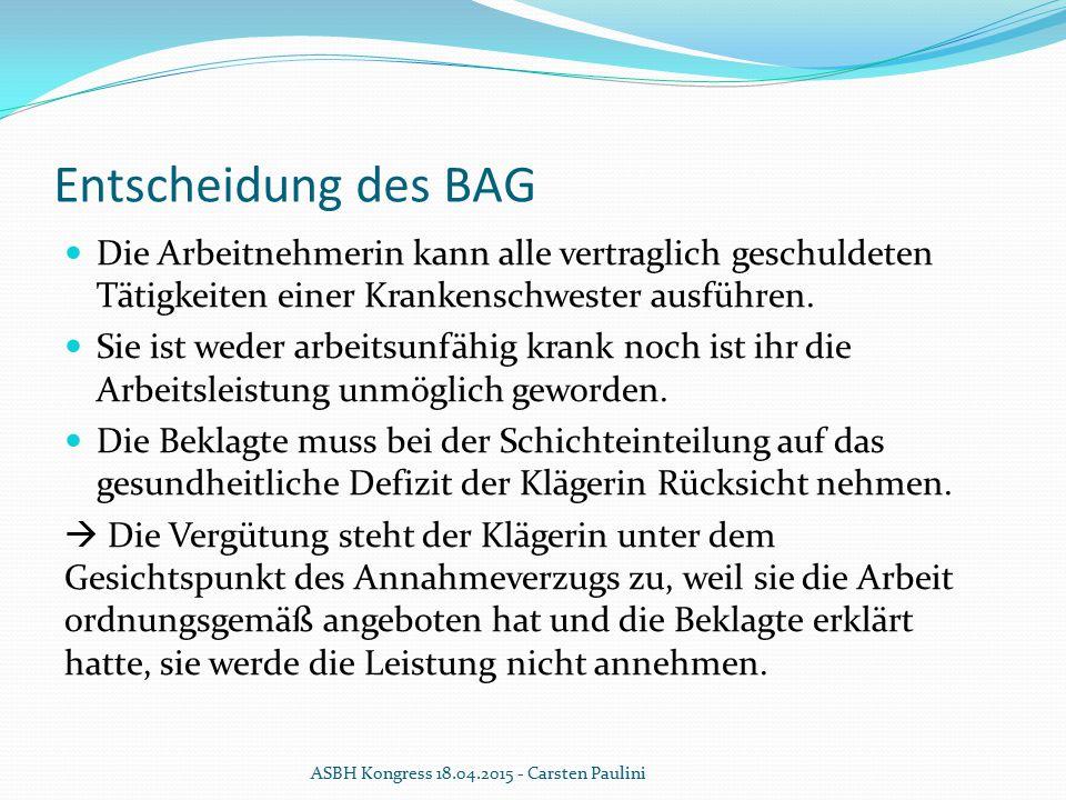 Entscheidung des BAG Die Arbeitnehmerin kann alle vertraglich geschuldeten Tätigkeiten einer Krankenschwester ausführen.