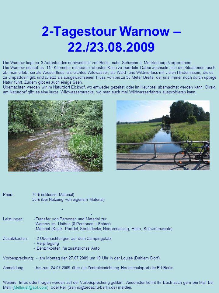 2-Tagestour Warnow – 22./23.08.2009 Die Warnow liegt ca. 3 Autostunden nordwestlich von Berlin, nahe Schwerin in Mecklenburg-Vorpommern.