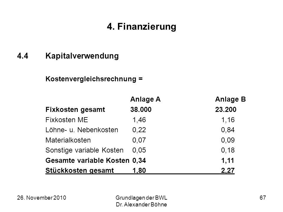 4. Finanzierung 4.4 Kapitalverwendung Kostenvergleichsrechnung =