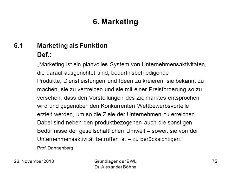 6. Marketing 6.1 Marketing als Funktion Def.: